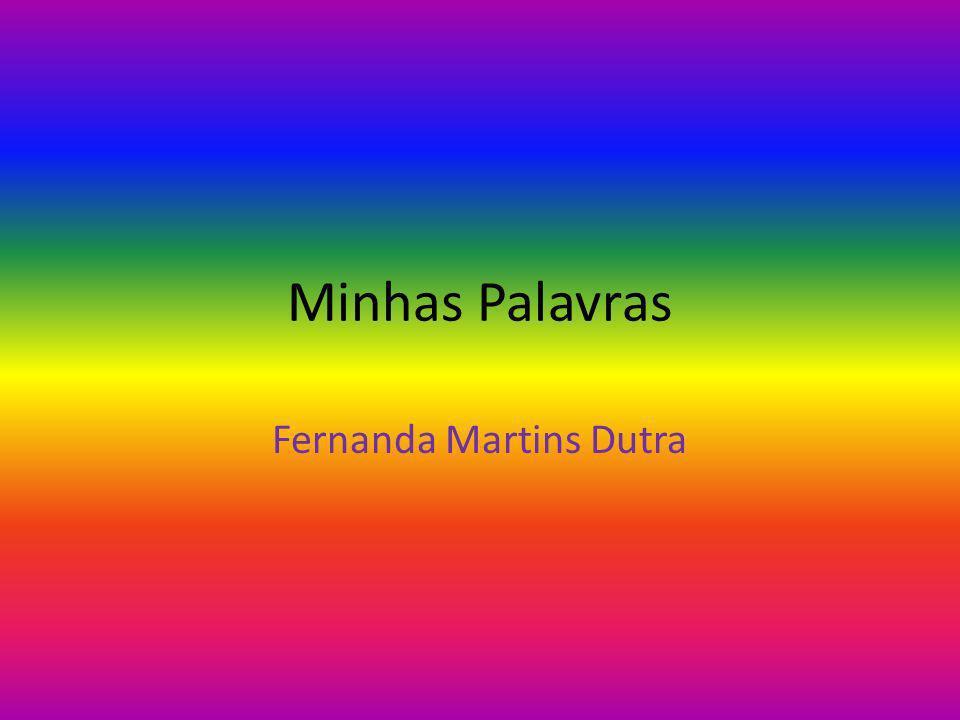 Minhas Palavras Fernanda Martins Dutra