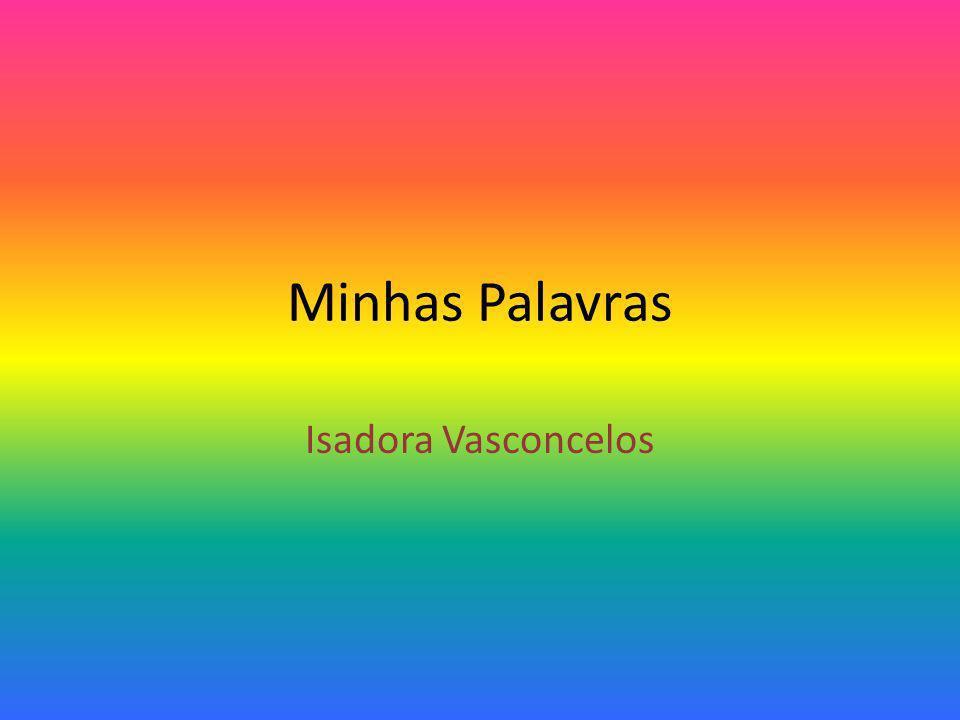 Minhas Palavras Isadora Vasconcelos