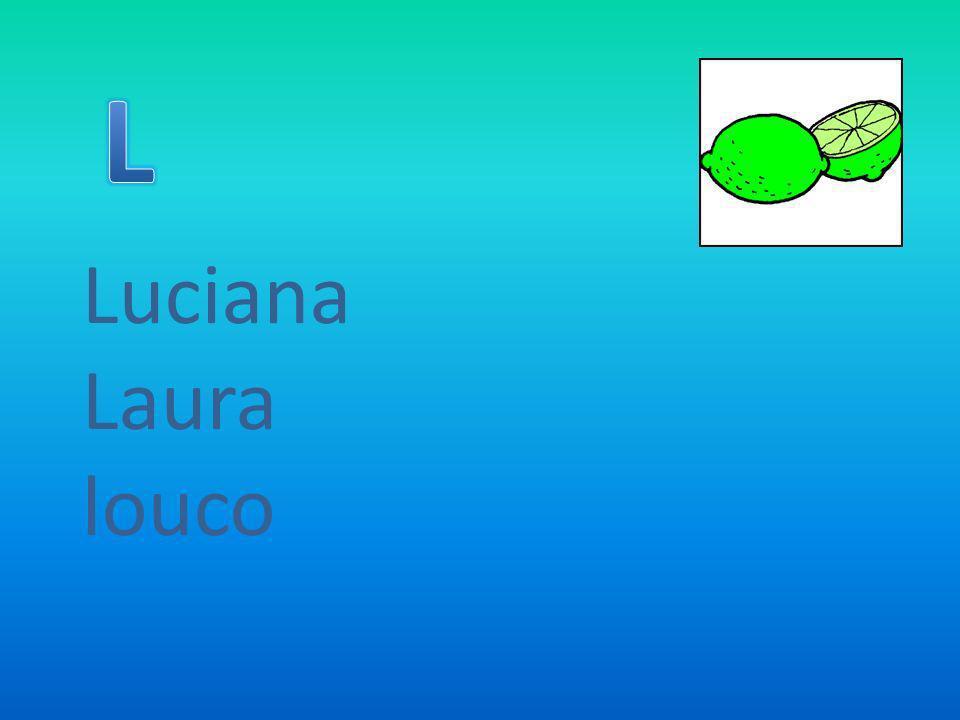 Luciana Laura louco
