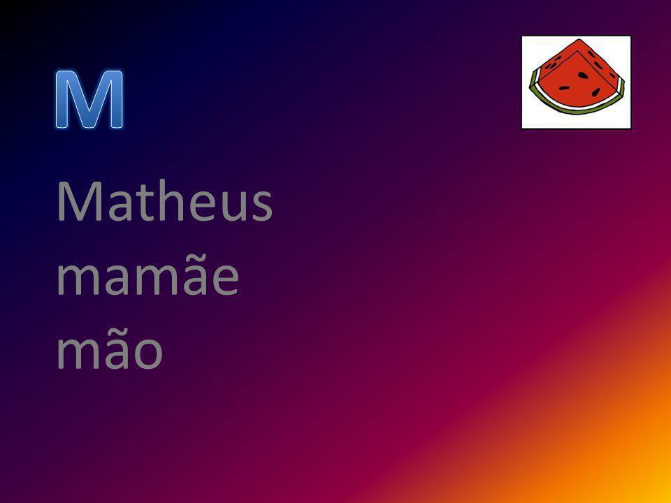 Matheus mamãe mão