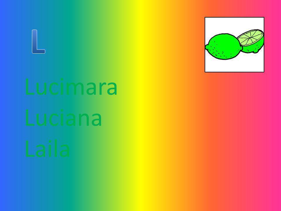 Lucimara Luciana Laila