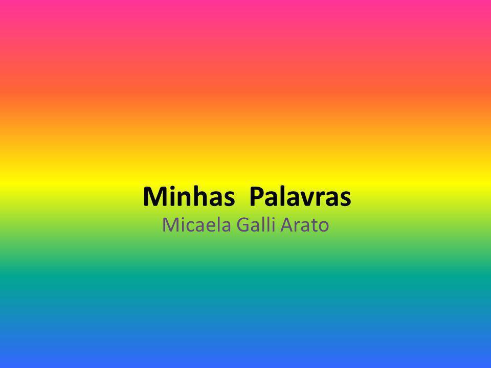 Minhas Palavras Micaela Galli Arato
