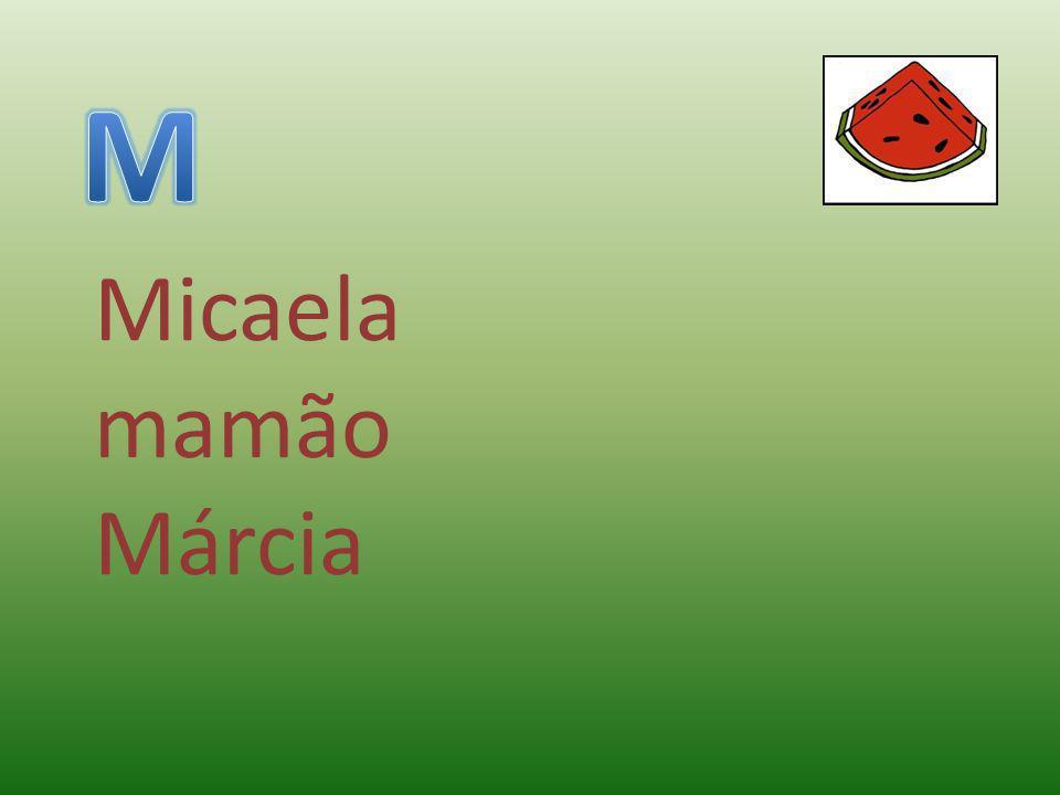 Micaela mamão Márcia