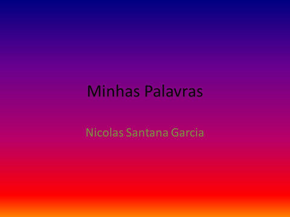 Minhas Palavras Nicolas Santana Garcia