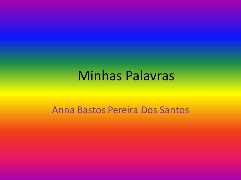 Minhas Palavras Anna Bastos Pereira Dos Santos