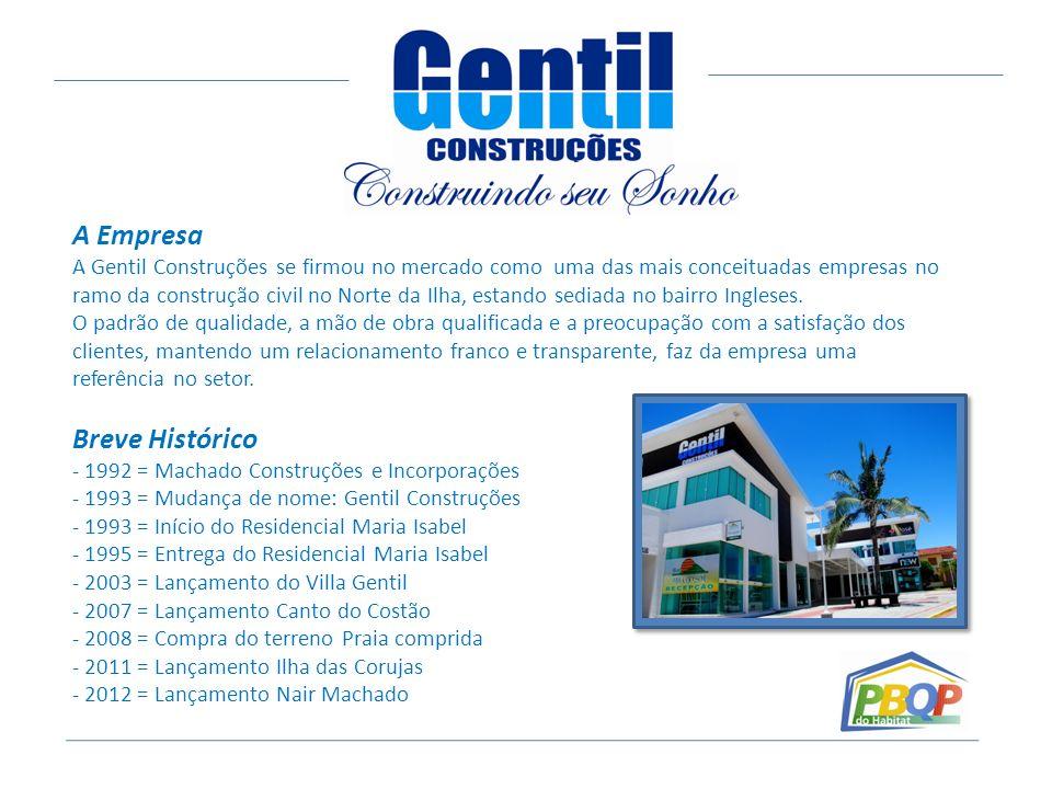 A Empresa A Gentil Construções se firmou no mercado como uma das mais conceituadas empresas no ramo da construção civil no Norte da Ilha, estando sedi
