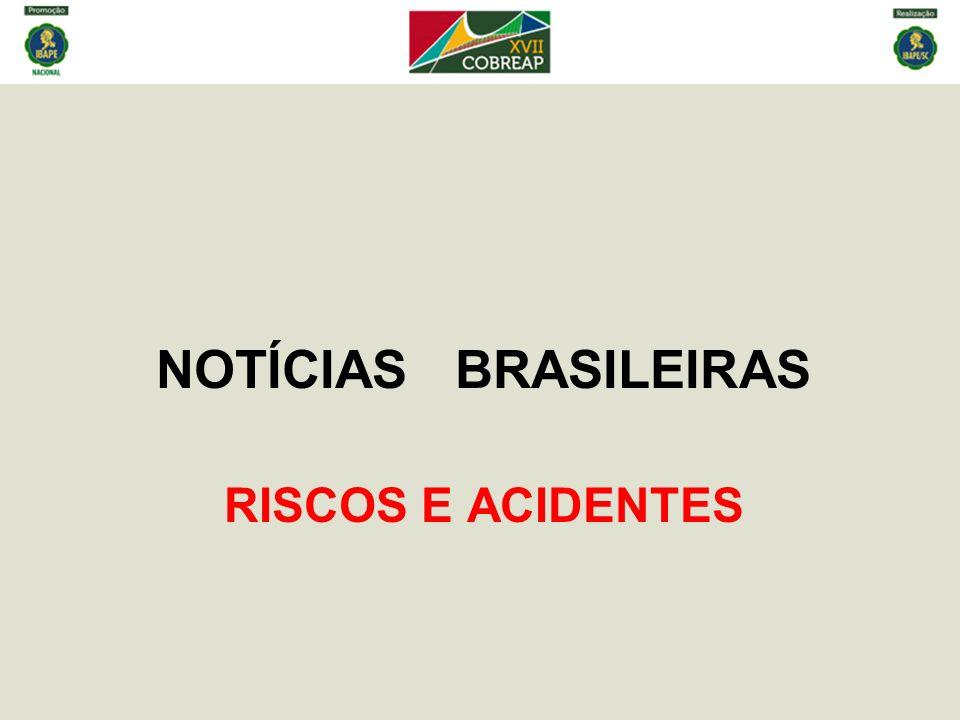 NOTÍCIAS BRASILEIRAS RISCOS E ACIDENTES