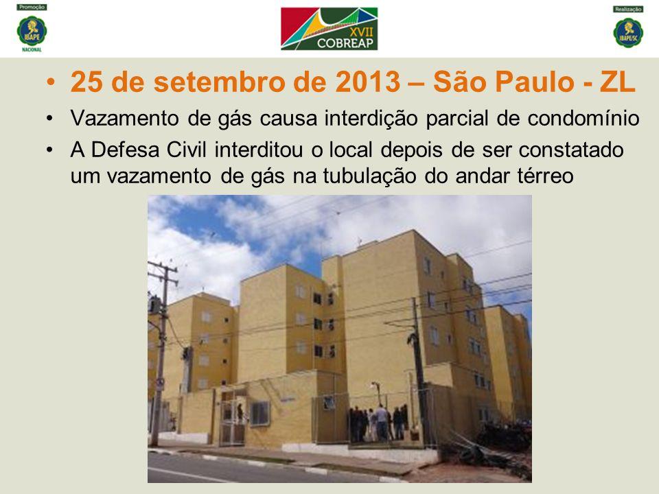 25 de setembro de 2013 – São Paulo - ZL Vazamento de gás causa interdição parcial de condomínio A Defesa Civil interditou o local depois de ser constatado um vazamento de gás na tubulação do andar térreo