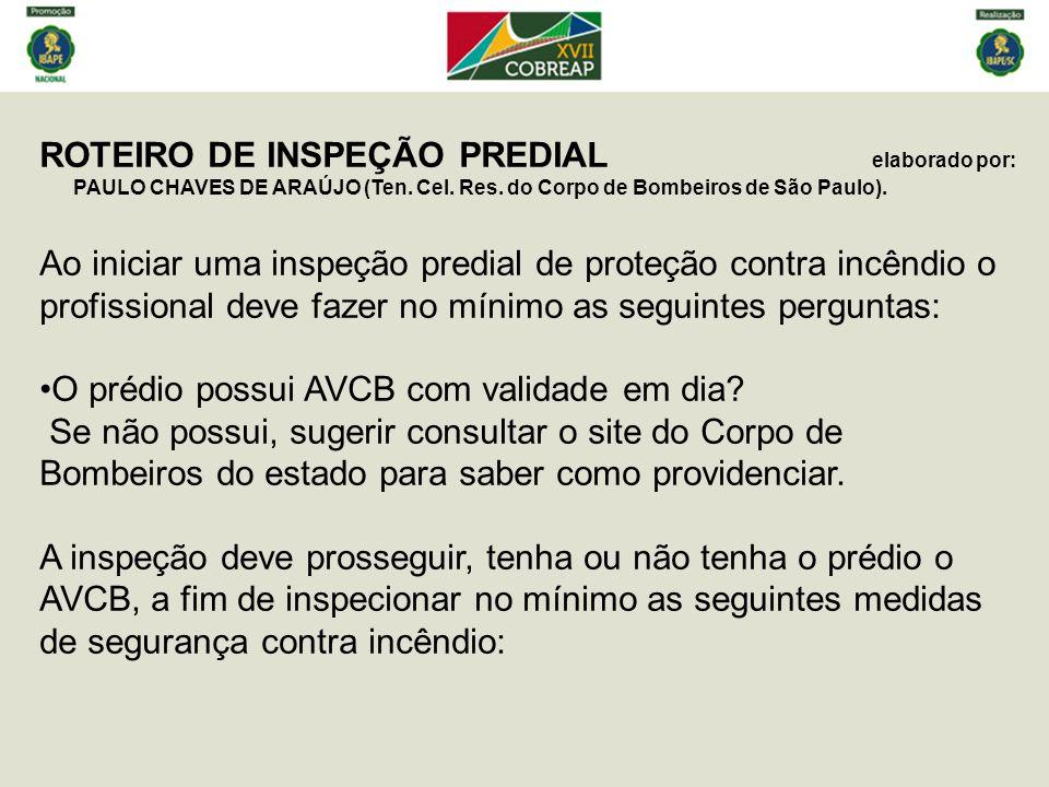ROTEIRO DE INSPEÇÃO PREDIAL elaborado por: PAULO CHAVES DE ARAÚJO (Ten.