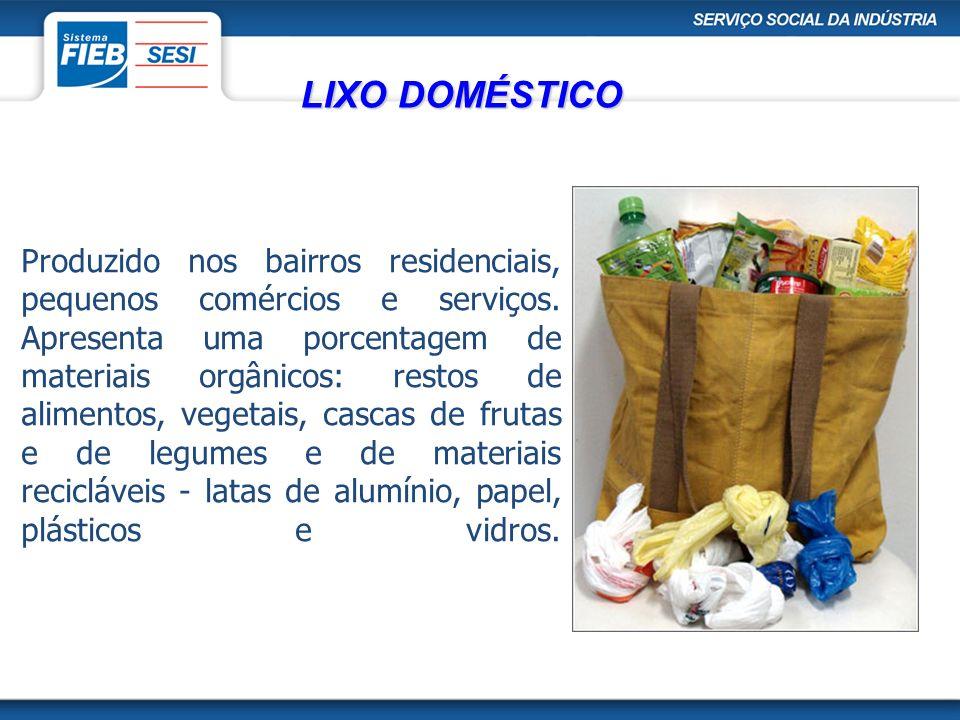Produzido nos bairros residenciais, pequenos comércios e serviços. Apresenta uma porcentagem de materiais orgânicos: restos de alimentos, vegetais, ca