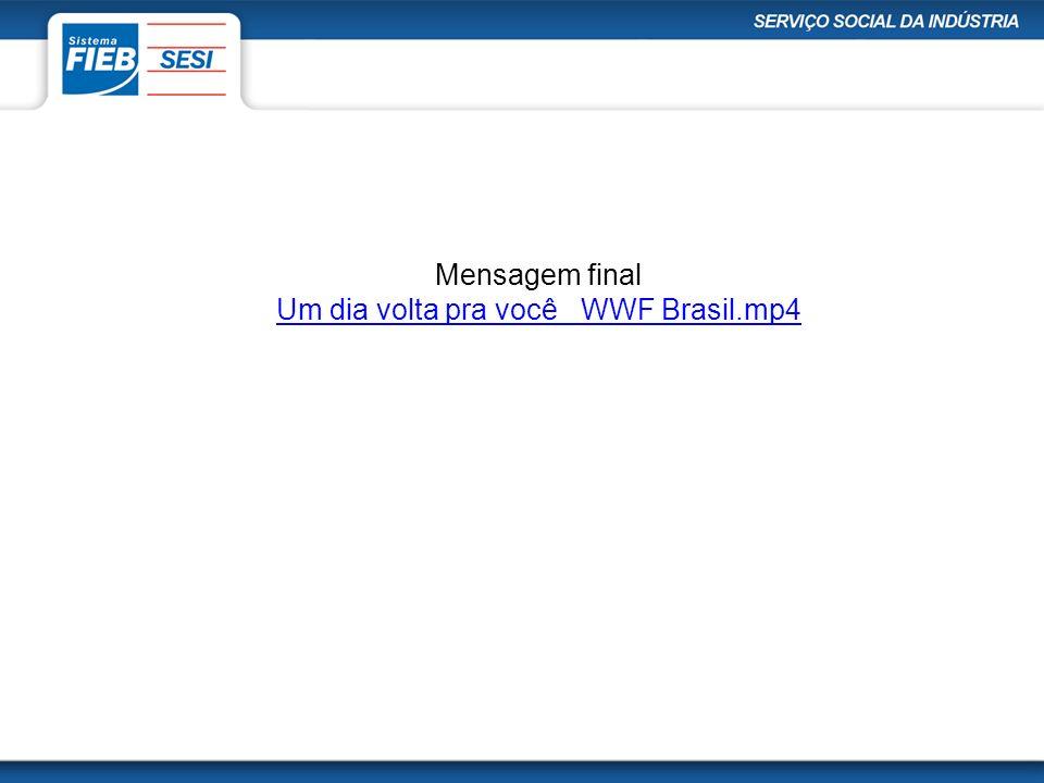 Mensagem final Um dia volta pra você WWF Brasil.mp4
