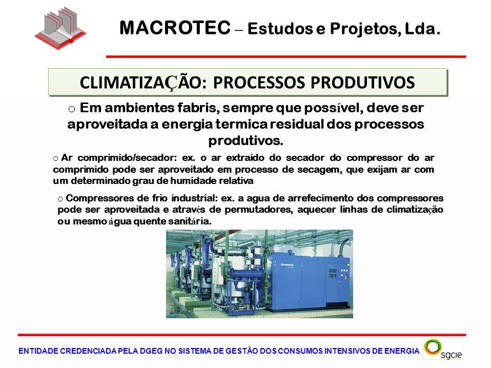 o Compressores de frio industrial: ex. a agua de arrefecimento dos compressores pode ser aproveitada e atrav é s de permutadores, aquecer linhas de cl