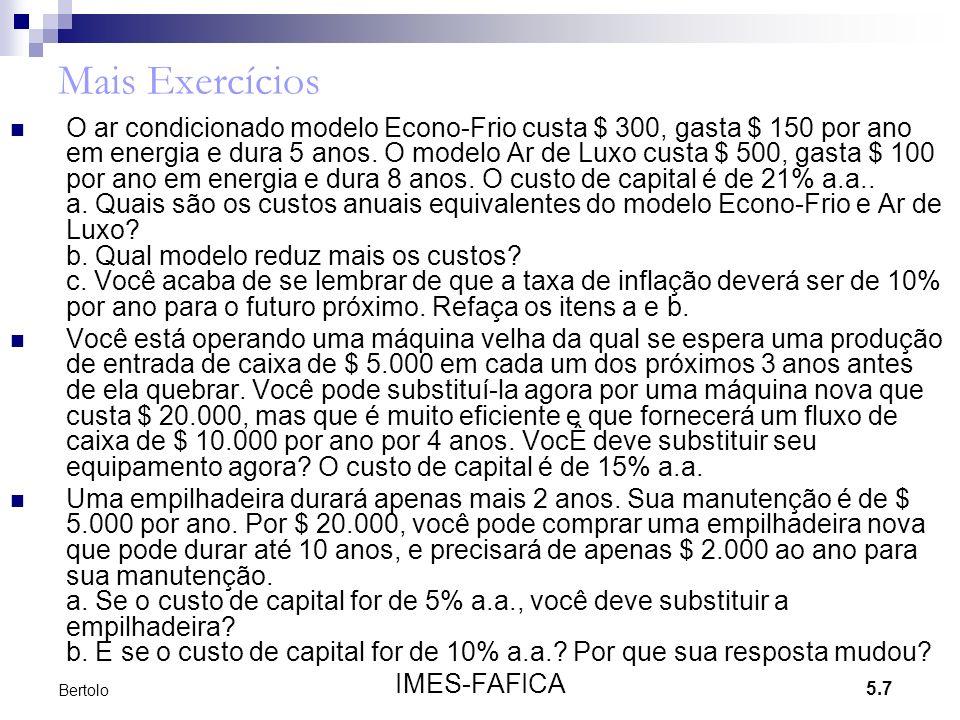 5.7 IMES-FAFICA Bertolo Mais Exercícios O ar condicionado modelo Econo-Frio custa $ 300, gasta $ 150 por ano em energia e dura 5 anos. O modelo Ar de