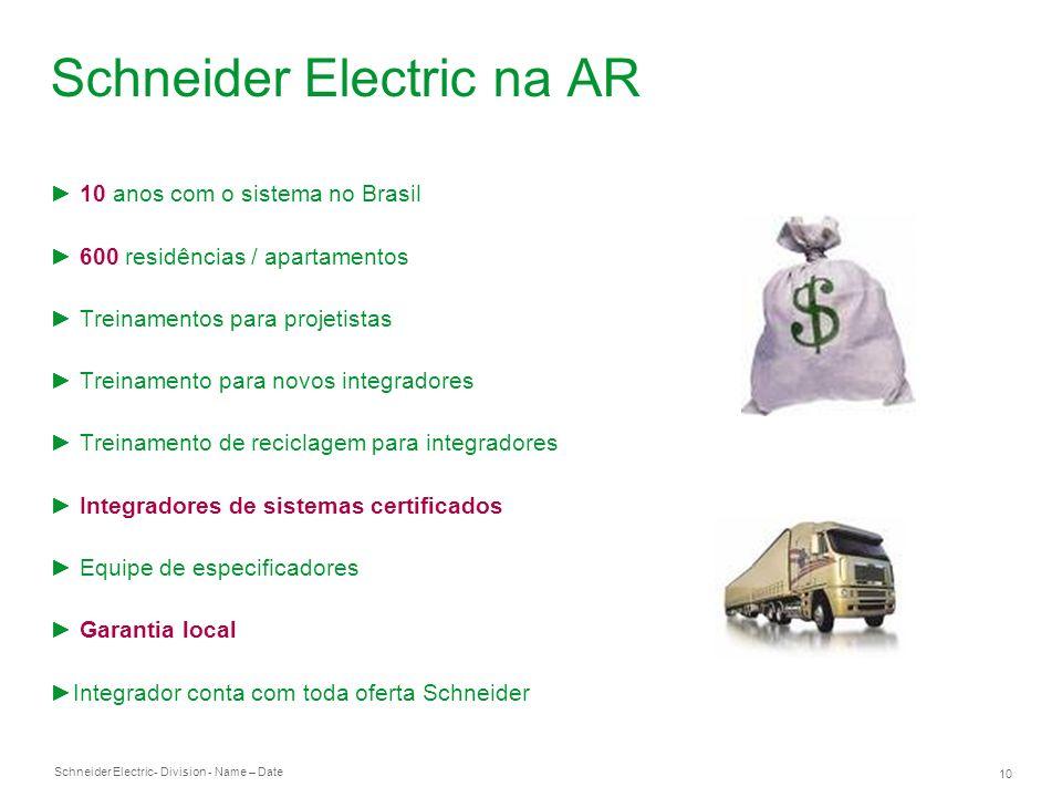 Schneider Electric 10 - Division - Name – Date Schneider Electric na AR 10 anos com o sistema no Brasil 600 residências / apartamentos Treinamentos para projetistas Treinamento para novos integradores Treinamento de reciclagem para integradores Integradores de sistemas certificados Equipe de especificadores Garantia local Integrador conta com toda oferta Schneider