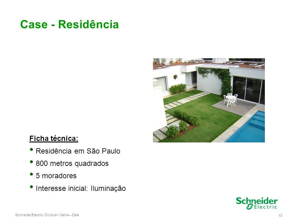 Schneider Electric 13 - Division - Name – Date Case - Residência Ficha técnica: Residência em São Paulo 800 metros quadrados 5 moradores Interesse inicial: Iluminação