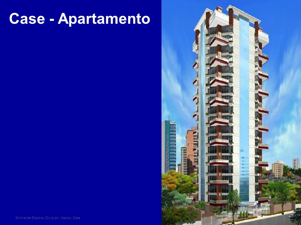 Schneider Electric 17 - Division - Name – Date Case - Apartamento