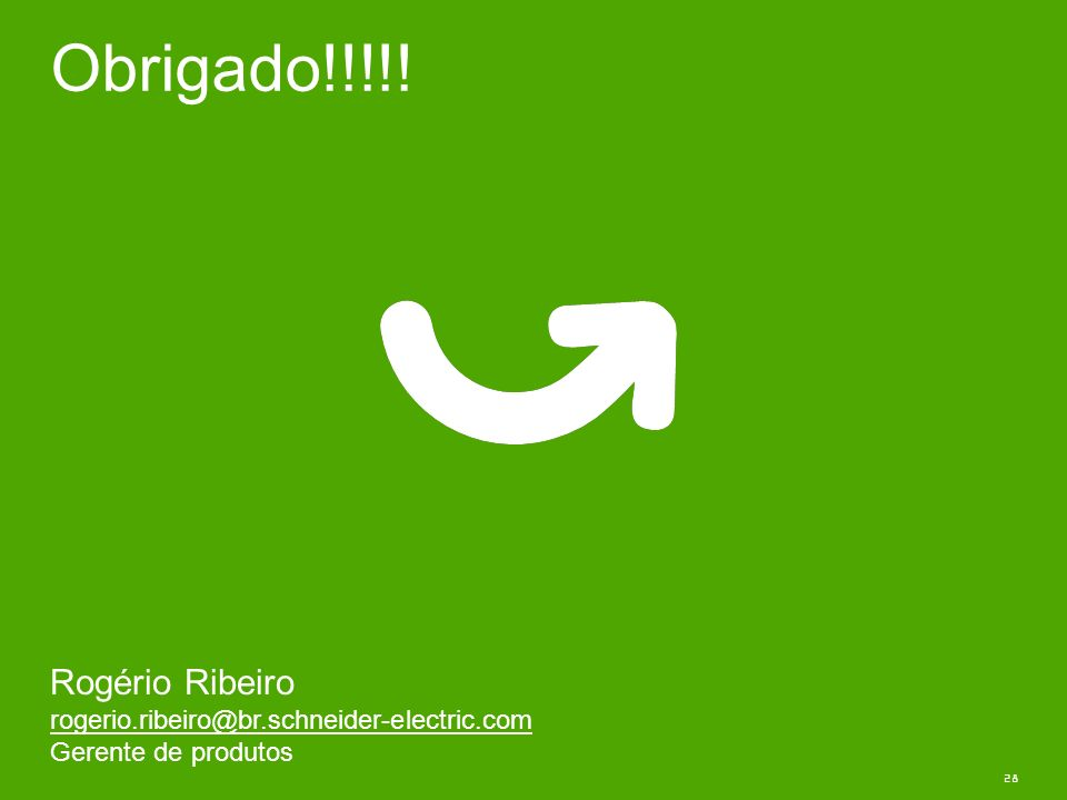 28 Obrigado!!!!! Rogério Ribeiro rogerio.ribeiro@br.schneider-electric.com Gerente de produtos