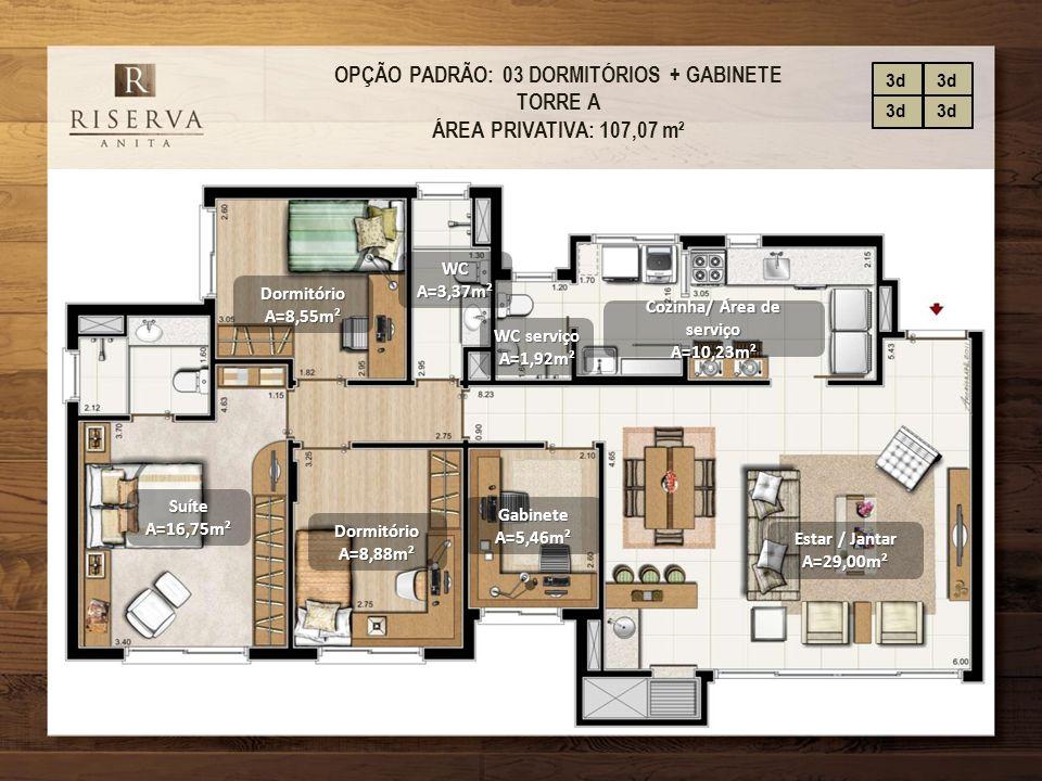 OPÇÃO PADRÃO: 03 DORMITÓRIOS + GABINETE TORRE A ÁREA PRIVATIVA: 107,07 m² Estar / Jantar A=29,00m² DormitórioA=8,55m² Cozinha/ Área de serviço A=10,23