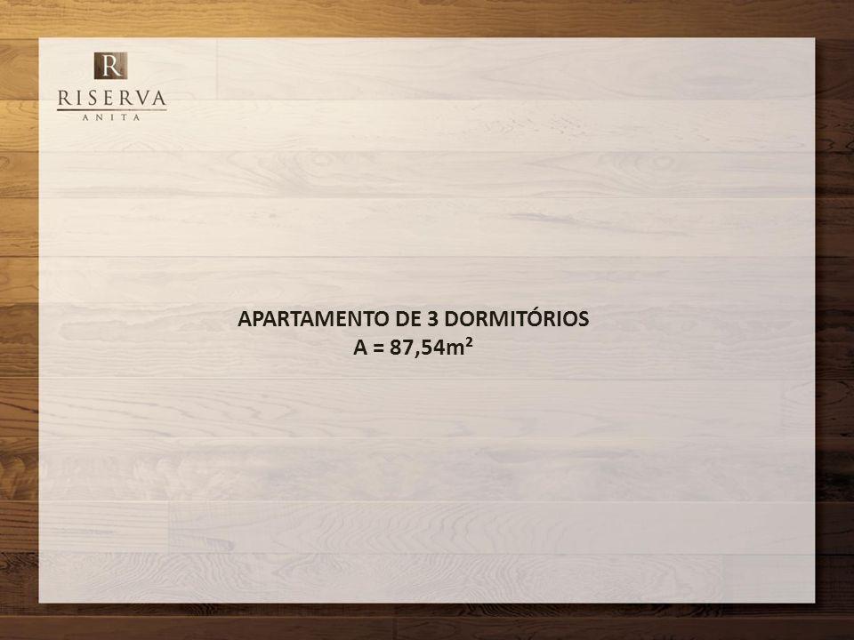 APARTAMENTO DE 3 DORMITÓRIOS A = 87,54m²