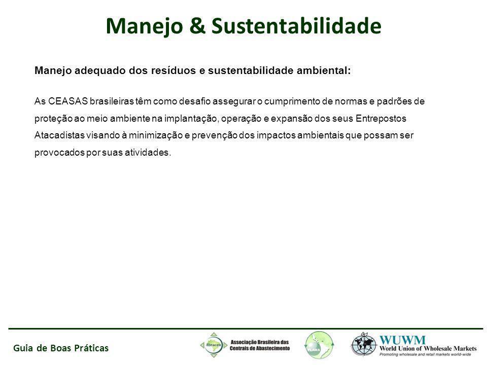 Guia de Boas Práticas Manejo & Sustentabilidade Manejo adequado dos resíduos e sustentabilidade ambiental: As CEASAS brasileiras têm como desafio asse