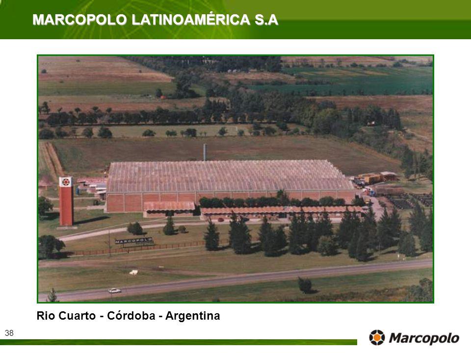 MARCOPOLO LATINOAMÉRICA S.A Rio Cuarto - Córdoba - Argentina 38