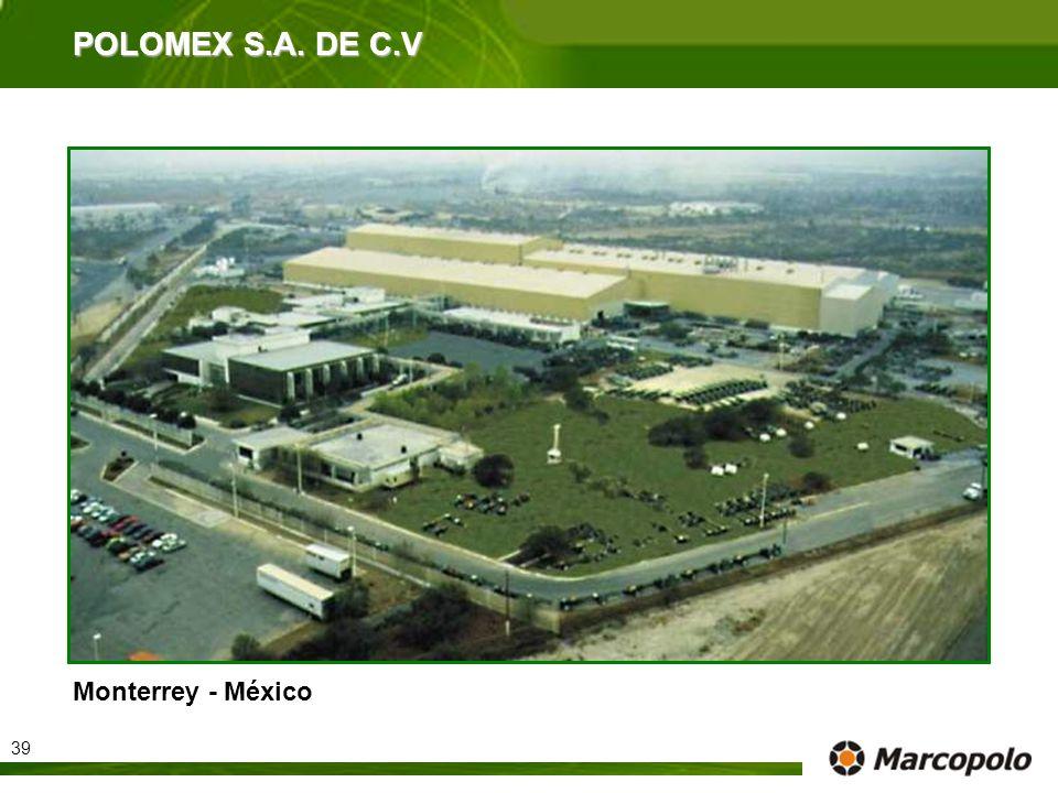 Monterrey - México POLOMEX S.A. DE C.V 39
