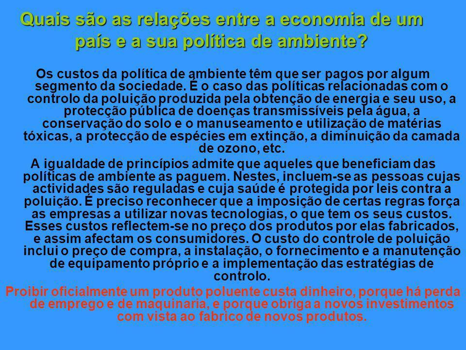 Quais são as relações entre a economia de um país e a sua política de ambiente.