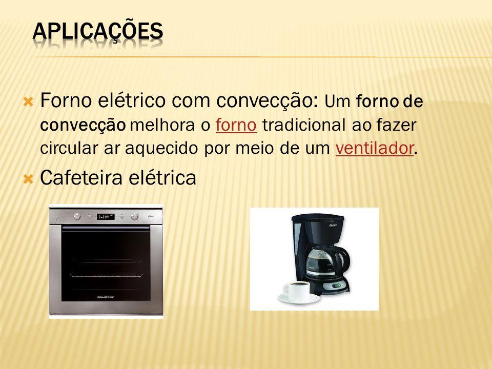 Forno elétrico com convecção: Um forno de convecção melhora o forno tradicional ao fazer circular ar aquecido por meio de um ventilador.fornoventilador Cafeteira elétrica