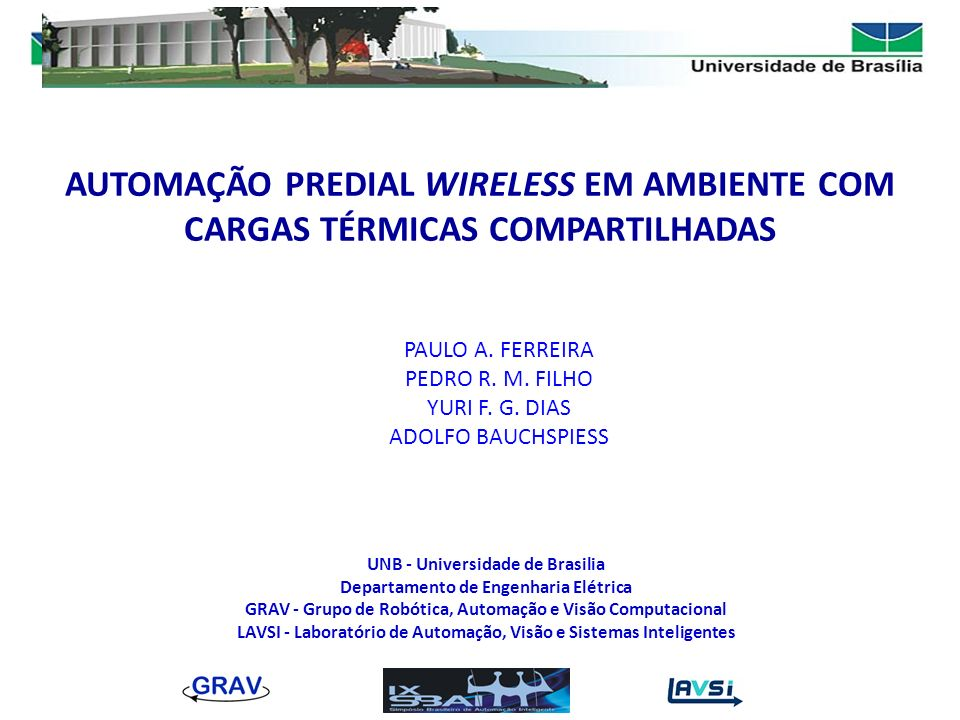 MOTIVAÇÃO Projeto PROBAL – CAPES (Networked Control with Distributed Processing for Building Automation in an Ambient Intelligence Framework )