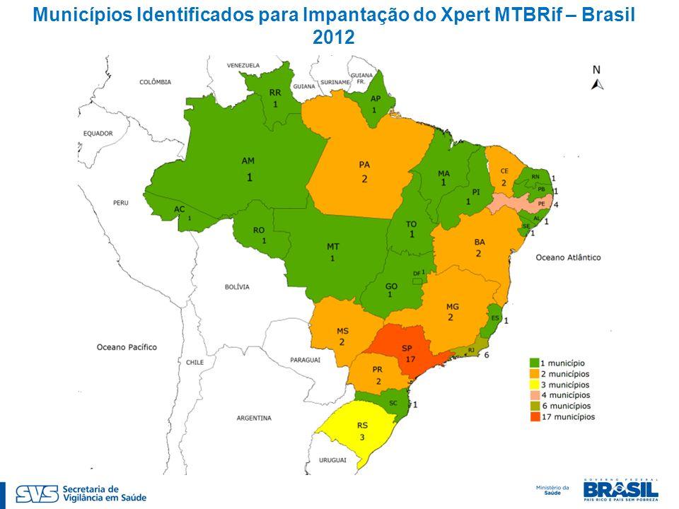 Municípios Identificados para Impantação do Xpert MTBRif – Brasil 2012