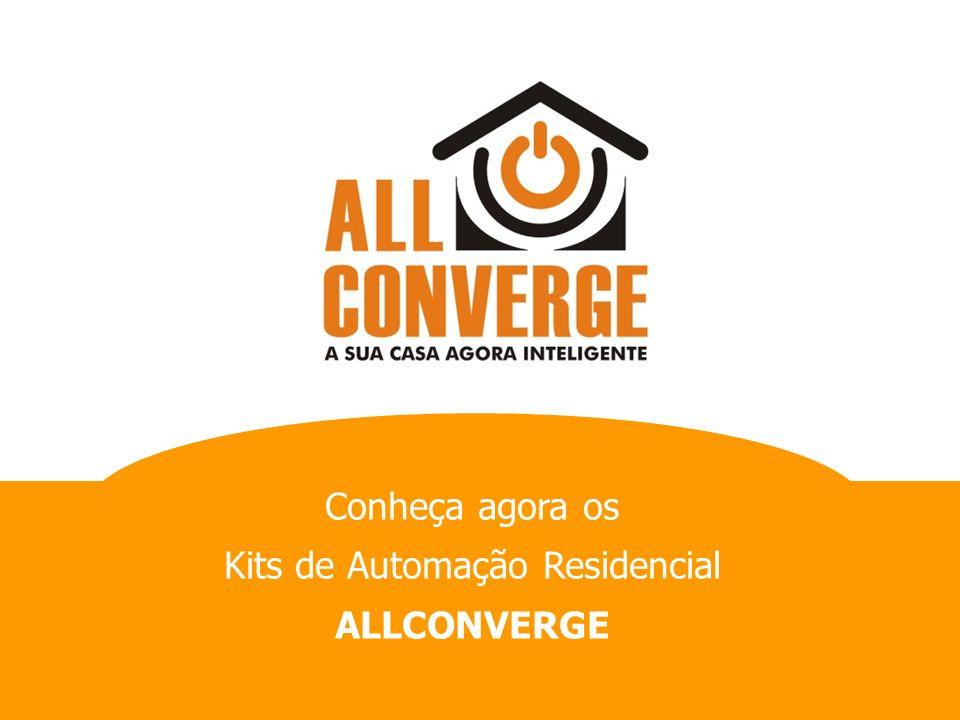 Conheça agora os Kits de Automação Residencial ALLCONVERGE