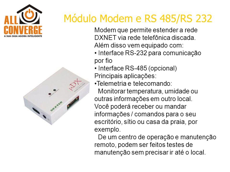 Módulo Modem e RS 485/RS 232 Modem que permite estender a rede DXNET via rede telefônica discada. Além disso vem equipado com: Interface RS-232 para c