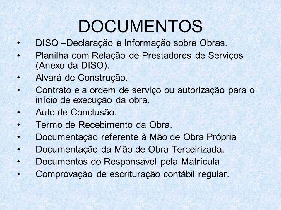 DOCUMENTOS DISO –Declaração e Informação sobre Obras. Planilha com Relação de Prestadores de Serviços (Anexo da DISO). Alvará de Construção. Contrato
