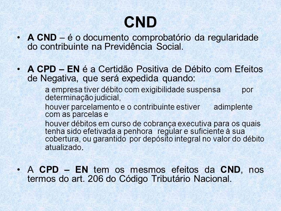 CND A CND – é o documento comprobatório da regularidade do contribuinte na Previdência Social. A CPD – EN é a Certidão Positiva de Débito com Efeitos