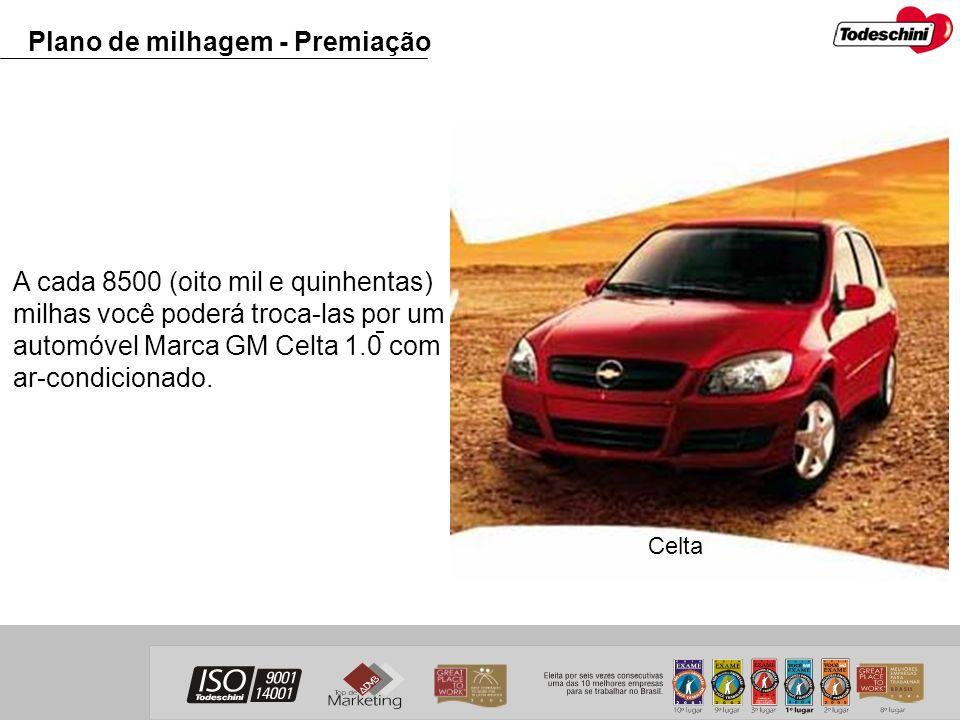 A cada 8500 (oito mil e quinhentas) milhas você poderá troca-las por um automóvel Marca GM Celta 1.0 com ar-condicionado. Plano de milhagem - Premiaçã