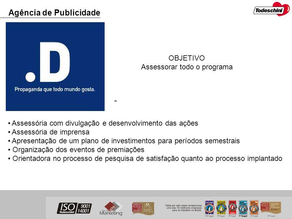 Agência de Publicidade Assessória com divulgação e desenvolvimento das ações Assessória de imprensa Apresentação de um plano de investimentos para per