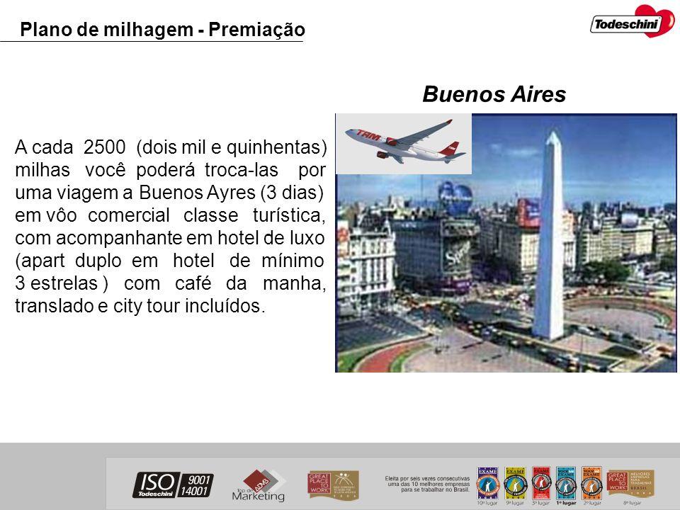 A cada 2500 (dois mil e quinhentas) milhas você poderá troca-las por uma viagem a Buenos Ayres (3 dias) em vôo comercial classe turística, com acompan