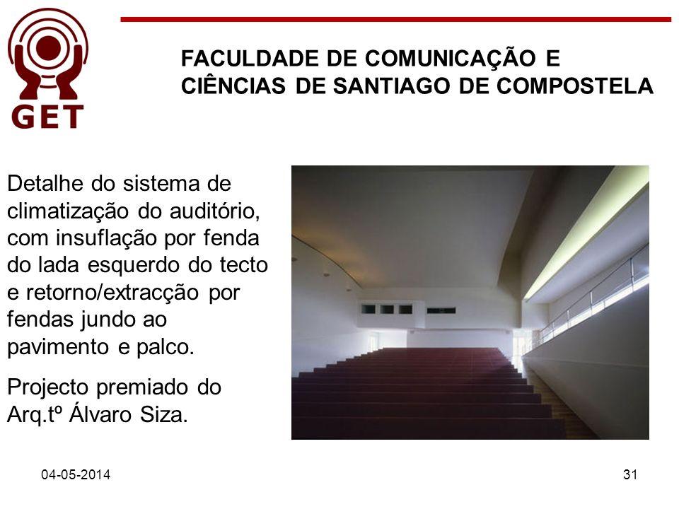 FACULDADE DE COMUNICAÇÃO E CIÊNCIAS DE SANTIAGO DE COMPOSTELA 04-05-201431 Detalhe do sistema de climatização do auditório, com insuflação por fenda d