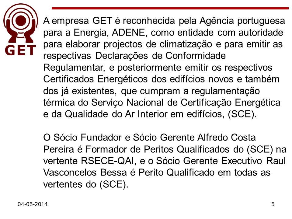 04-05-20145 A empresa GET é reconhecida pela Agência portuguesa para a Energia, ADENE, como entidade com autoridade para elaborar projectos de climati