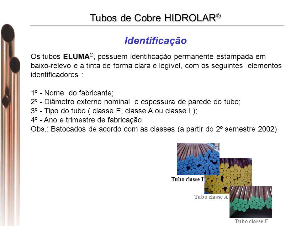 ELUMA Os tubos ELUMA ®, possuem identificação permanente estampada em baixo-relevo e a tinta de forma clara e legível, com os seguintes elementos iden