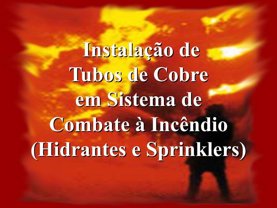 Instalação de Tubos de Cobre em Sistema de Combate à Incêndio (Hidrantes e Sprinklers) Instalação de Tubos de Cobre em Sistema de Combate à Incêndio (