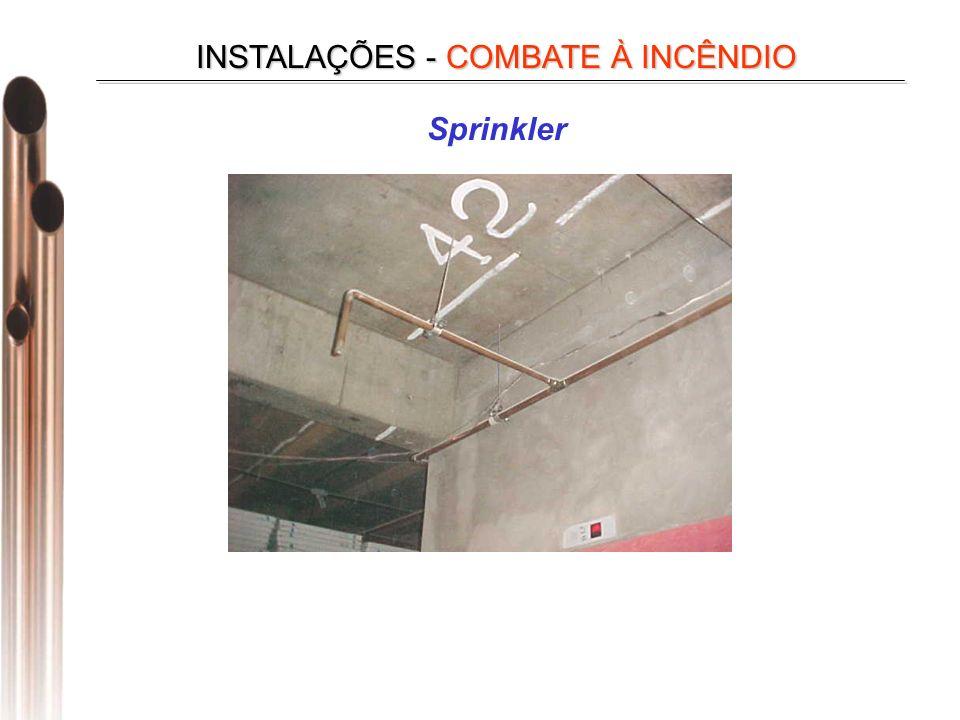 Sprinkler INSTALAÇÕES - COMBATE À INCÊNDIO