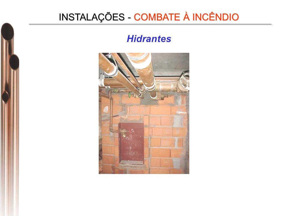 Hidrantes INSTALAÇÕES - COMBATE À INCÊNDIO
