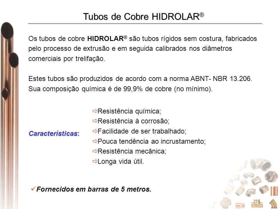 ® Os tubos de cobre HIDROLAR ® são tubos rígidos sem costura, fabricados pelo processo de extrusão e em seguida calibrados nos diâmetros comerciais por trelifação.