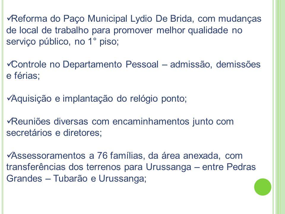 Reforma do Paço Municipal Lydio De Brida, com mudanças de local de trabalho para promover melhor qualidade no serviço público, no 1° piso; Controle no