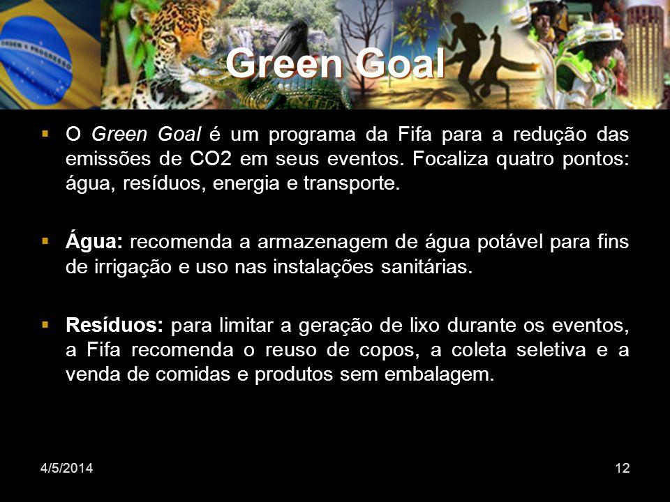 Green Goal O Green Goal é um programa da Fifa para a redução das emissões de CO2 em seus eventos. Focaliza quatro pontos: água, resíduos, energia e tr