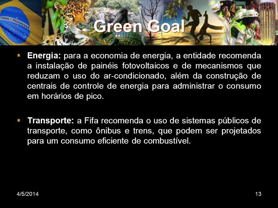 Green Goal Energia: para a economia de energia, a entidade recomenda a instalação de painéis fotovoltaicos e de mecanismos que reduzam o uso do ar-condicionado, além da construção de centrais de controle de energia para administrar o consumo em horários de pico.