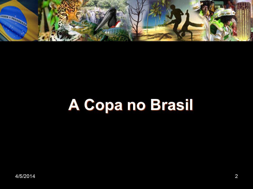 A Copa no Brasil 4/5/20142