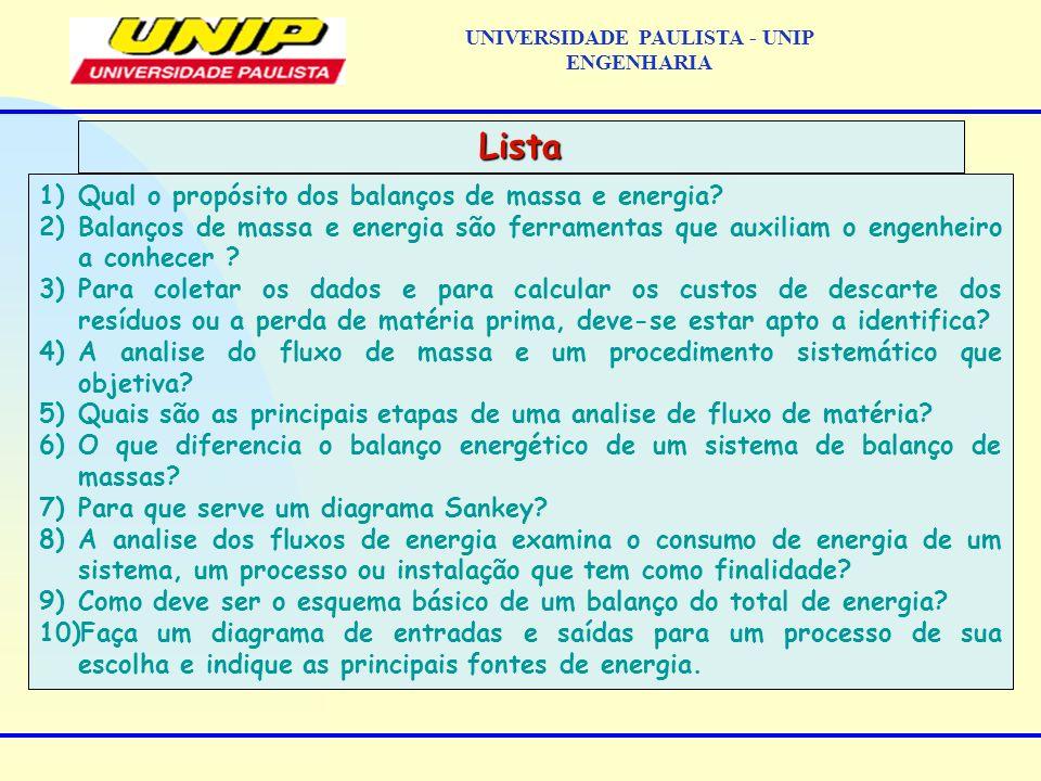 1)Qual o propósito dos balanços de massa e energia? 2)Balanços de massa e energia são ferramentas que auxiliam o engenheiro a conhecer ? 3)Para coleta
