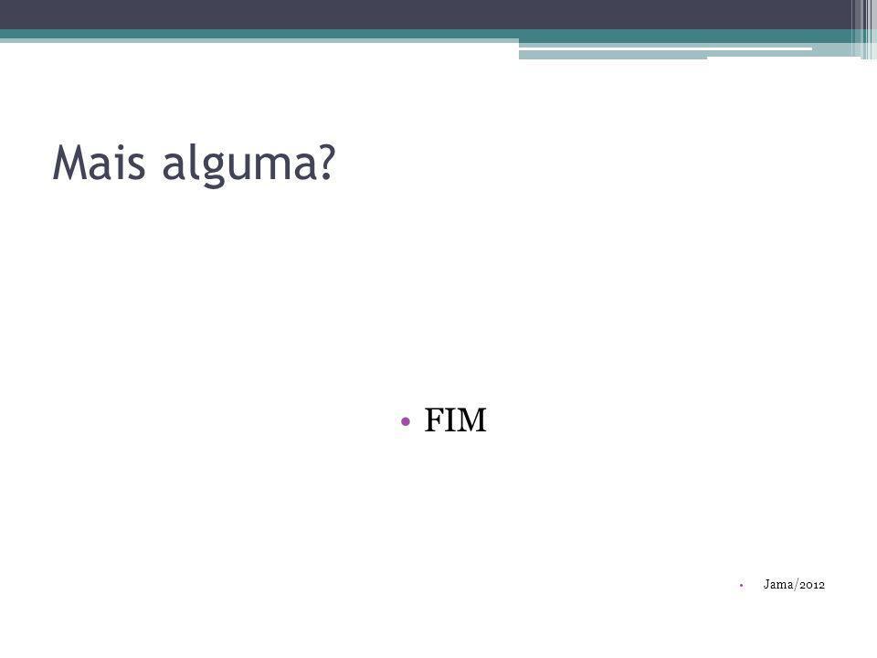 Mais alguma? FIM Jama/2012